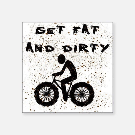 FAT BIKE-GET FAT AND DIRTY Sticker