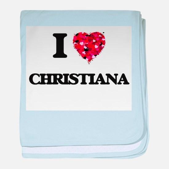 I Love Christiana baby blanket