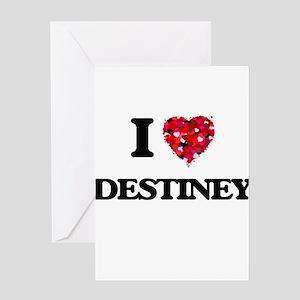 I Love Destiney Greeting Cards