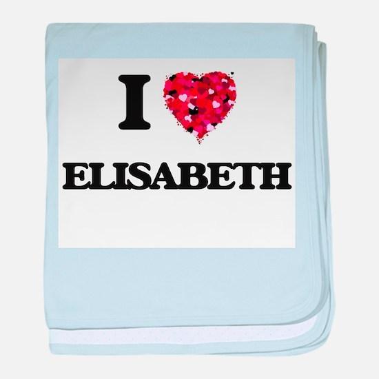 I Love Elisabeth baby blanket