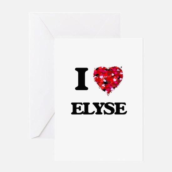 I Love Elyse Greeting Cards