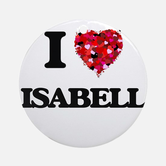 I Love Isabell Ornament (Round)