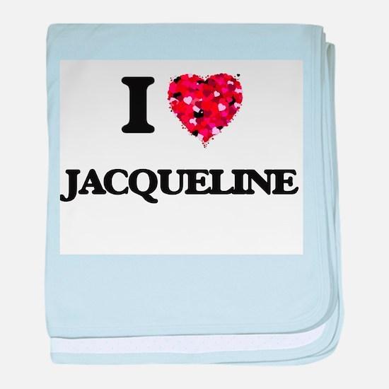 I Love Jacqueline baby blanket