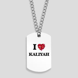 I Love Kaliyah Dog Tags
