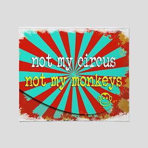 Not My Circus Not My Monkeys Shredde Throw Blanket