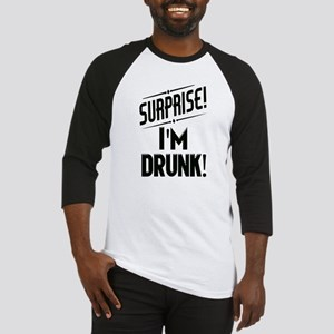 Surprise I'm DRUNK Sarcasm Baseball Jersey