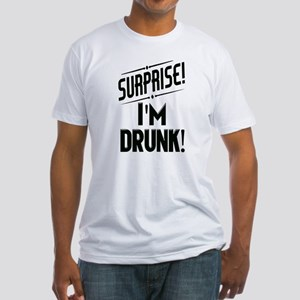 Surprise I'm DRUNK Sar T-Shirt