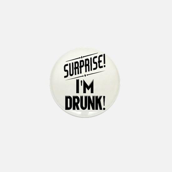 Surprise I'm DRUNK Mini Button