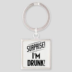 Surprise I'm DRUNK Sarcasm Keychains