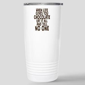 Life Gives You Chocolat Stainless Steel Travel Mug