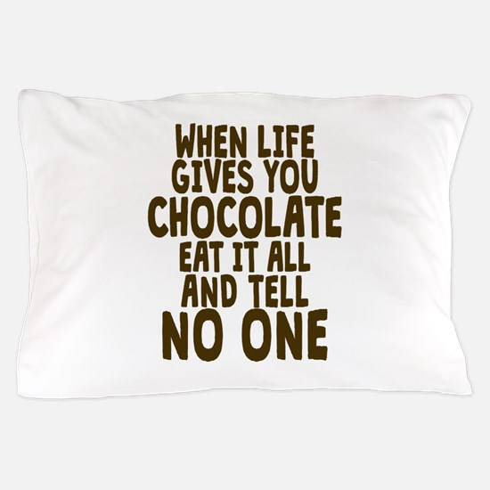 Life Gives You Chocolate Pillow Case