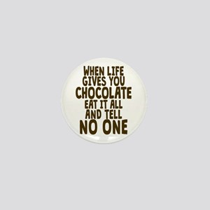 Life Gives You Chocolate Mini Button