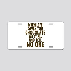 Life Gives You Chocolate Aluminum License Plate