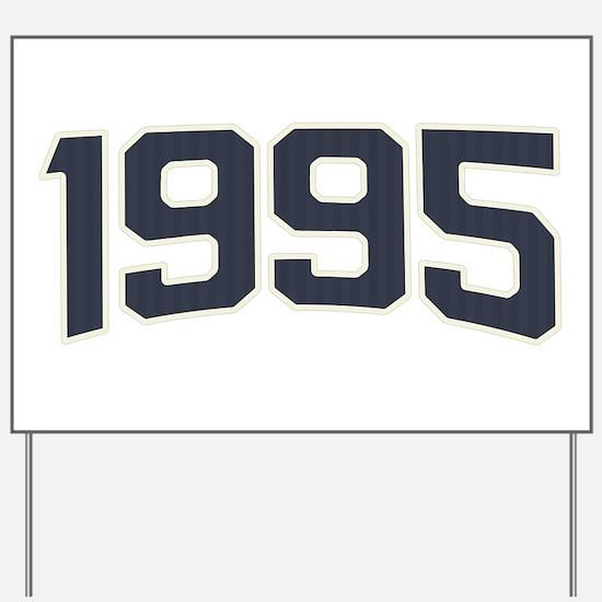 Birthday Born 1995 Yard Sign