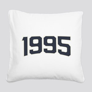 Birthday Born 1995 Square Canvas Pillow