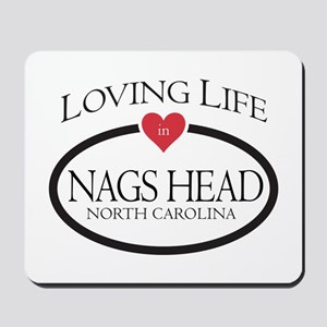 Loving Life in Nags Head, NC Mousepad