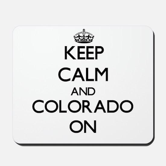 Keep calm and Colorado ON Mousepad