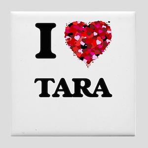 I Love Tara Tile Coaster