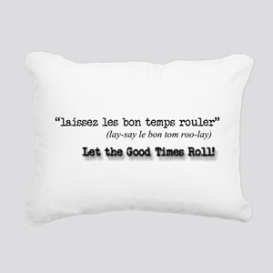 Let the Good Times Roll! Rectangular Canvas Pillow