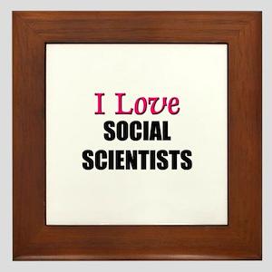 I Love SOCIAL SCIENTISTS Framed Tile