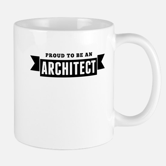 Proud To Be An Architect Mugs