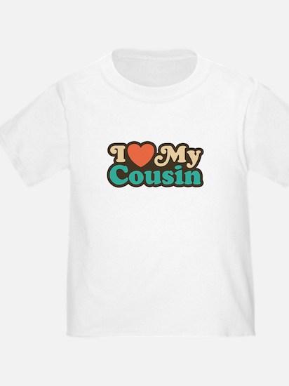 I Love My Cousin T