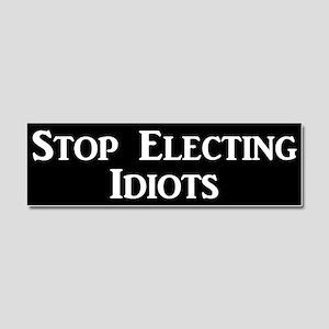 Stop Electing Idiots Car Magnet 10 X 3