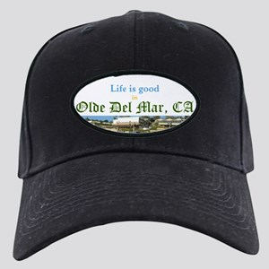 Life Is Good In Olde Del Mar Baseball Black Cap
