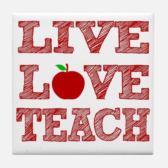 Live, Love, Teach Tile Coaster