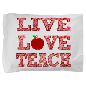 Live, Love, Teach Pillow Sham