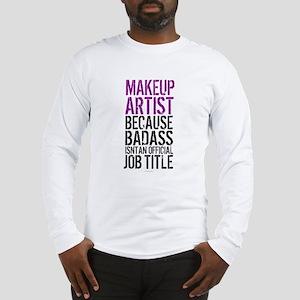 Makeup Artist Badass Long Sleeve T-Shirt