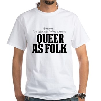 Shhh... I'm Binge Watching Queer as Folk White T-S