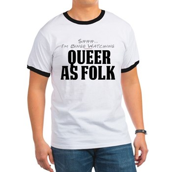 Shhh... I'm Binge Watching Queer as Folk Ringer T-