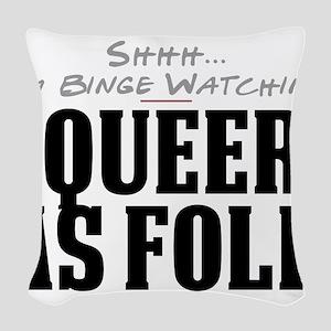 Shhh... I'm Binge Watching Queer as Folk Woven Thr