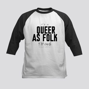 It's a Queer as Folk Thing Kids Baseball Jersey