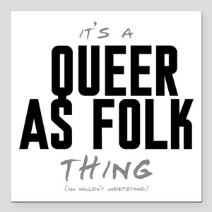 """It's a Queer as Folk Thing Square Car Magnet 3"""" x"""