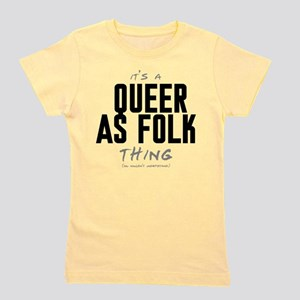 It's a Queer as Folk Thing Girl's Tee