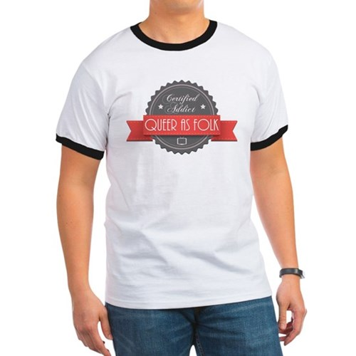 Certified Queer as Folk Addict Ringer T-Shirt