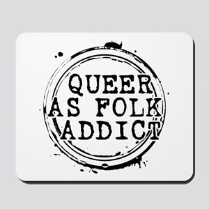 Queer as Folk Addict Stamp Mousepad
