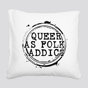 Queer as Folk Addict Stamp Square Canvas Pillow