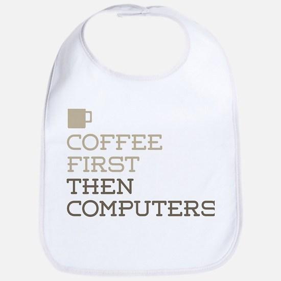 Coffee Then Computers Bib
