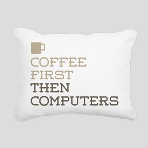 Coffee Then Computers Rectangular Canvas Pillow