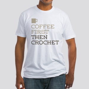 Coffee Then Crochet T-Shirt
