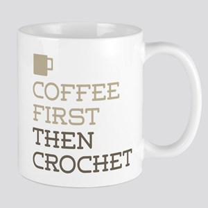 Coffee Then Crochet Mugs