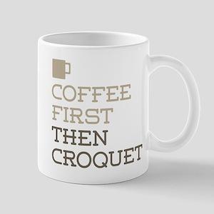 Coffee Then Croquet Mugs