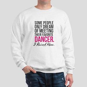 I Raised My Dancer Sweatshirt