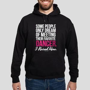 I Raised My Dancer Hoodie (dark)