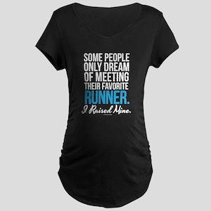 I Raised My Runner Maternity T-Shirt