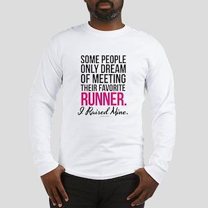 I Raised My Runner Long Sleeve T-Shirt