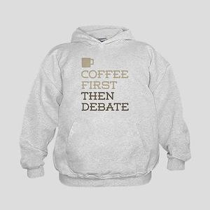 Coffee Then Debate Kids Hoodie